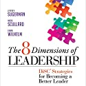 The 8 Dimensions of Leadership: DiSC Strategies for Becoming a Better Leader Audiobook by Jeffrey Sugerma, Mark Scullard, Emma Wilhelm Narrated by Kevin Pierce