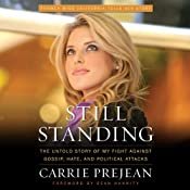 Still Standing:: The Untold Story of My Fight Against Gossip, Hate, and Political Attacks | [Carrie Prejean]