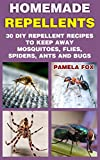 Image of Homemade Repellents: 30 DIY Repellent Recipes To Keep Away Mosquitoes, Flies, Spiders, Ants and Bugs