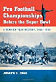 Pro Football Championships Before the Super Bowl: A Year-by-Year History, 1926-1965