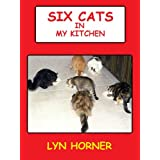 Six Cats In My Kitchenby Lyn Horner