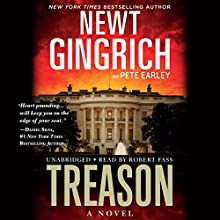 Treason: A Novel Audiobook by Newt Gingrich, Pete Earley Narrated by Robert Fass