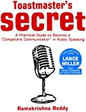 Toastmasters Secret: A Practical Guide to Become a Competent Communicator in Public Speaking (English Edition)
