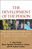 Development of the Person: The Minnesota Study of Risk and Adaptation from Birth to Adulthood