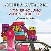 Von Erholung war nie die Rede (Die Bundschuhs 2) | Andrea Sawatzki
