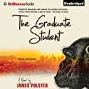 The Graduate Student (       UNABRIDGED) by James Polster Narrated by David Doersch