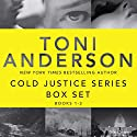 Cold Justice Series Box Set, Volume I: Books 1-3 Audiobook by Toni Anderson Narrated by Eric G. Dove