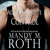 Administrative Control: Immortal Ops, Book 6 | [Mandy M. Roth]