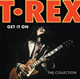 Get It On: The Collection T. Rex