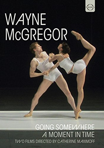 Wayne McGregor: going somewhere - A moment in time