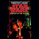 Star Wars: Hand of Thrawn, Book 2: Vision of the Future   Timothy Zahn