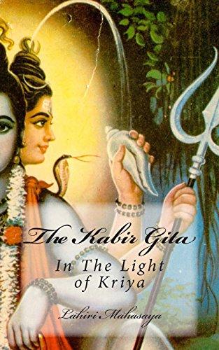 The Kabir Gita: In The Light of Kriya, by Lahiri Mahasaya