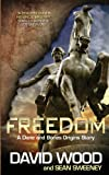 Freedom: A Dane and Bones Origins Story (Dane Maddock Origins) (Volume 1)