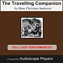 The Traveling Companion (       ABRIDGED) by Habs Christian Andersen Narrated by AudioscapePlayers