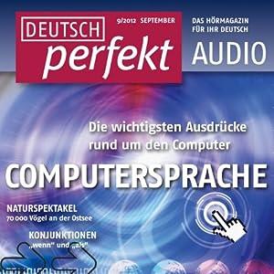 Deutsch perfekt Audio - Computersprache. 9/2012 Hörbuch