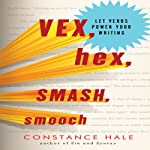 Vex, Hex, Smash, Smooch: Let Verbs Power Your Writing | Constance Hale