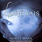 Luminous: Once Bitten, Twice Shy Series, Book 3 | Noelle Marie