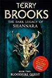 Terry Brooks Bloodfire Quest: Number 2 in series (Dark Legacy of Shannara) by Brooks, Terry (2013)