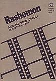 Rashomon: Akira Kurosawa, Director (Rutgers Films in Print series) (0813511798) by Richie, Donald
