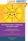 The Poetry Friday Anthology for Middle School (grades 6-8), Common Core Edition: Poems for the School Year with Connections to the Common Core State Standards (CCSS) for English Language Arts (ELA)