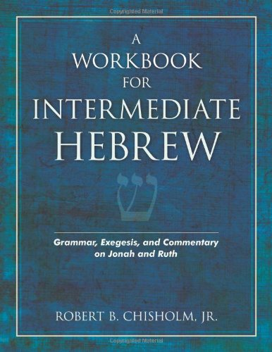 A Workbook for Intermediate Hebrew: Grammar, Exegesis, and Commentary on Jonah and Ruth (Kregel Charts compare prices)