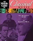 img - for All Music Guide to Classical Music: The Definitive Guide to Classical Music[ ALL MUSIC GUIDE TO CLASSICAL MUSIC: THE DEFINITIVE GUIDE TO CLASSICAL MUSIC ] by Woodstra, Chris (Author) Oct-01-05[ Paperback ] book / textbook / text book