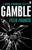 Felix Francis Gamble (Dick Francis Novel)