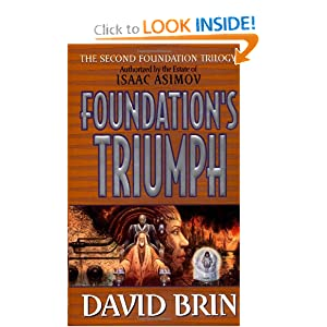 Foundation's Triumph (Second Foundation Trilogy) by David Brin