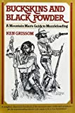 img - for Buckskins and Black Powder: A Mountain Mans Guide to Muzzleloading book / textbook / text book