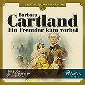 Ein Fremder kam vorbei (Die zeitlose Romansammlung von Barbara Cartland 4) | Barbara Cartland