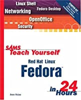 Sams Teach Yourself Red Hat Linux Fedora in 24 Hours Front Cover