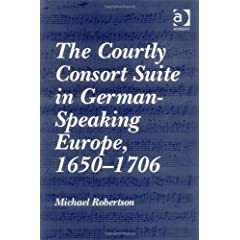 The Courtly Consort Suite in German-Speaking Europe, 1650-1706