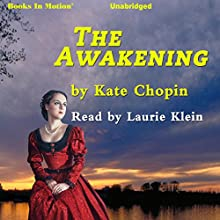 The Awakening (       UNABRIDGED) by Kate Chopin Narrated by Laurie Klein