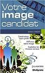 votre image candidat: Construisez vot...