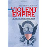 This Violent Empire: The Birth of an American National Identity (Institute of Early American History and Culture)