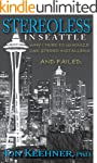 Stereoless in Seattle: Why I Tried to...