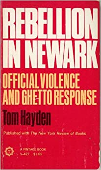 Rebellion in Newark;: Official violence and ghetto response, Hayden, Tom