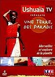 echange, troc Ushuaïa TV présente : Une Terre, des paradis - Coffret 4 DVD