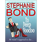 In Deep Voodoo (Mojo, Louisiana humorous mystery series Book 1) ~ Stephanie Bond