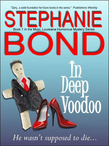 In Deep Voodoo (Mojo, Louisiana humorous mystery series #1)