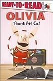 Olivia Trains Her Cat by Joe Purdy (2009-12-08)