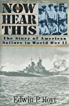 Now Hear This: The Story of American Sailors in World War II