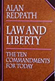 Law and Liberty: The Ten Commandments for Today (Alan Redpath Library)