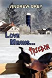 Love Means... Freedom