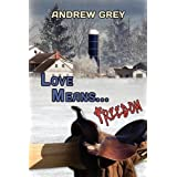Love Means... Freedomby Andrew Grey