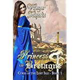 Princess of Bretagne (Curse of the Lost Isle Book 1) ~ Vijaya Schartz