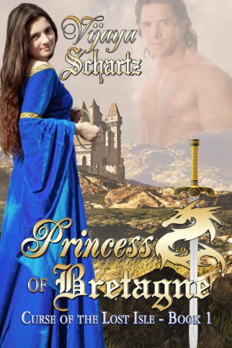 Book: Princess of Bretagne (Curse of the Lost Isle - Book One) by Vijaya Schartz