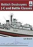 British Destroyers: J-C and Battle Classes (Shipcraft)