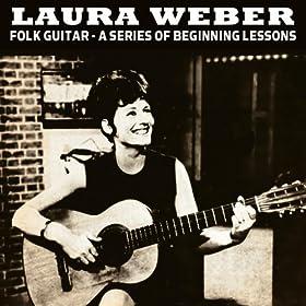 Folk Guitar  A Series Of Beginning Lessons Laura Weber