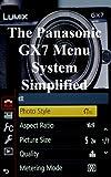 The Panasonic GX7 Menu System Simplified (English Edition)